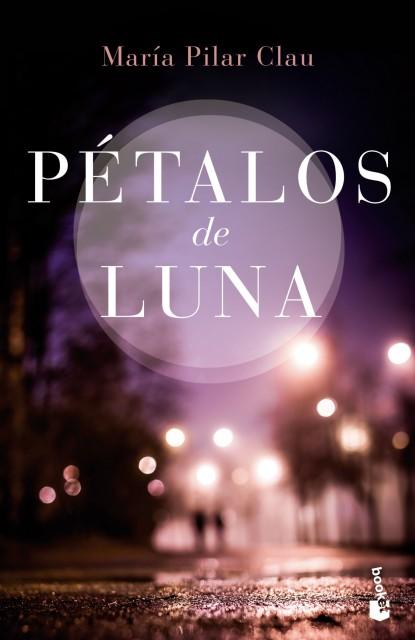 Portada edición en papel de Pétalos de luna, novela de María Pilar Clau (Planeta)
